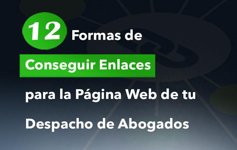 12 Formas de Conseguir Enlaces para la Página Web de tu Despacho de Abogados