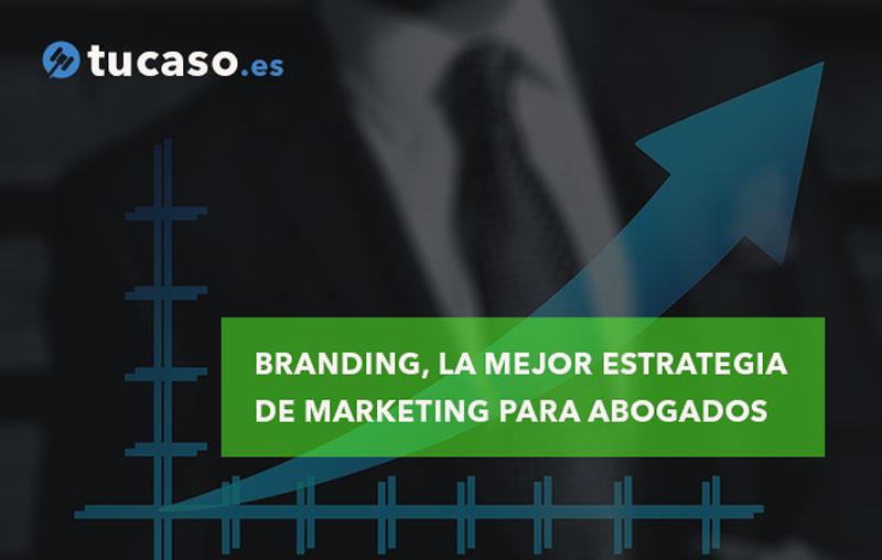 Branding, la mejor estrategia de Marketing para Abogados
