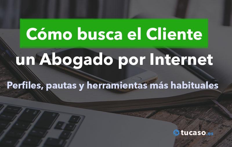 Cómo busca el Cliente un Abogado por Internet