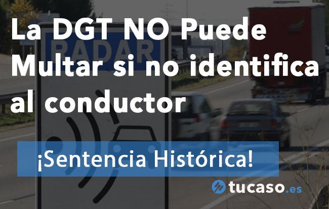 La DGT NO Puede Multar si no identifica al conductor en infracciones de Radar ¡Sentencia histórica!