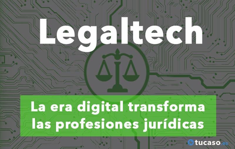 ¿Qué es el Legaltech? Ventajas para abogados y profesionales legales