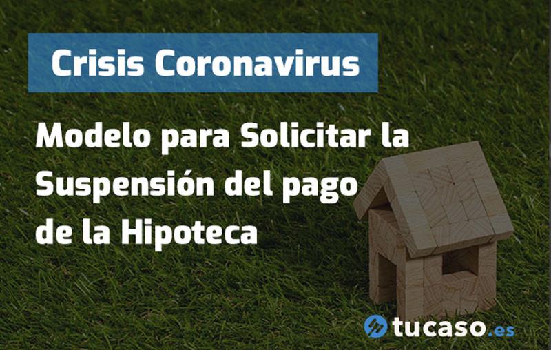 Crisis Coronavirus: Modelo para Solicitar la Suspensión del pago de la Hipoteca