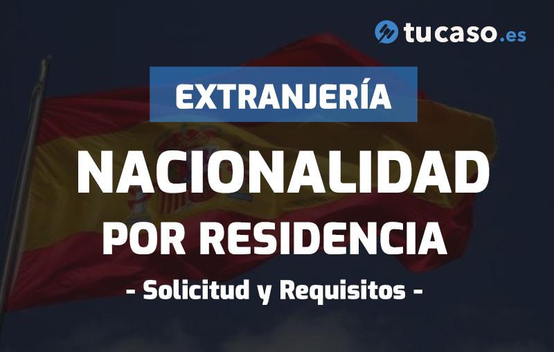 Nacionalidad Española por Residencia - Solicitud y Requisitos