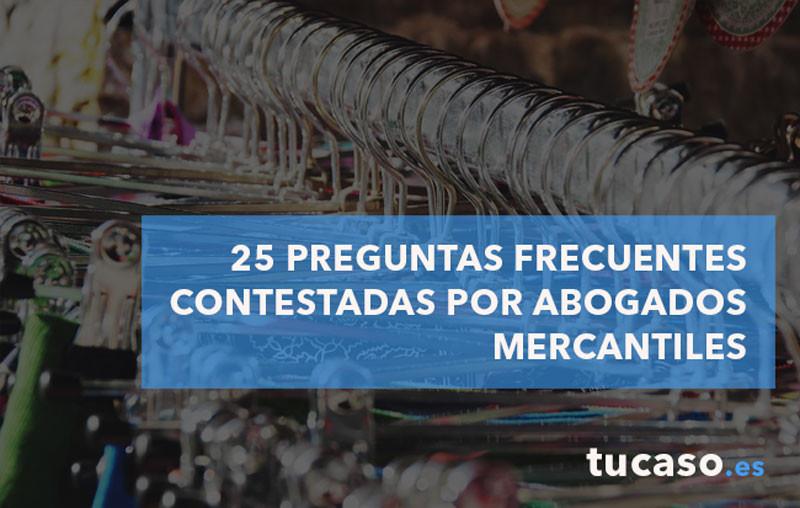 25 PREGUNTAS FRECUENTES contestadas por Abogados Mercantiles