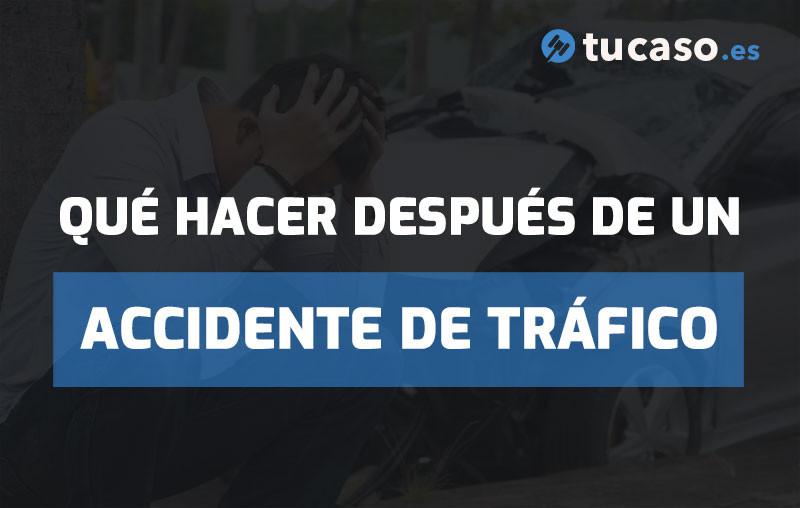 Qué hacer después de un Accidente de Tráfico