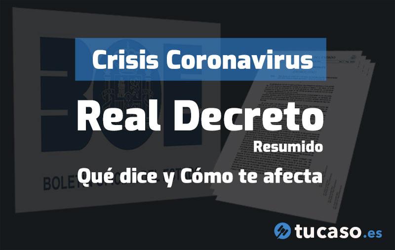 Crisis Coronavirus. Real Decreto Ley: Qué dice y cómo te afecta