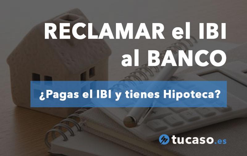 RECLAMAR el IBI al BANCO si tu casa tiene hipoteca