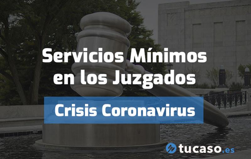 Crisis Coronavirus: Servicios Mínimos en los Juzgados
